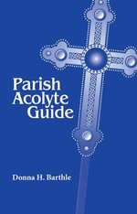 Parish Acolyte Guide - Donna H. Barthle