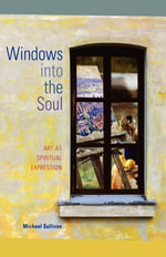 Windows into the Soul : Art as Spiritual Expression - Michael Sullivan