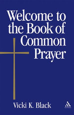 Welcome to the Book of Common Prayer - Vicki K. Black