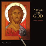A Brush with God : An Icon Workbook - Peter Pearson
