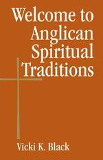 Welcome to Anglican Spiritual Traditions - Vicki K. Black