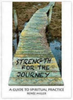 Strength for the Journey : A Guide to Spiritual Practice - Renee Miller