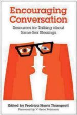 Encouraging Conversations : Resources for Talking about Same-Sex Blessings