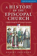 A History of the Episcopal Church (Third Revised Edition) - Robert W. Prichard