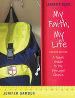 My Faith, My Life : Leader's Guide (Revised Edition) - Jenifer Gamber