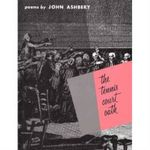 The Tennis Court Oath : A Book of Poems - John Ashbery