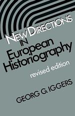 New Directions in European Historiography - Georg G. Iggers