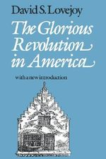 The Glorious Revolution in America : Region and State in Honduras, 1870-1972 - David S. Lovejoy