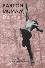 Barton Mumaw, Dancer : From Denishawn to Jacob's Pillow and beyond - Jane Sherman