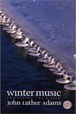 Winter Music : Composing the North - John Luther Adams