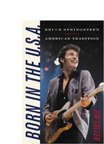Born in the U.S.A. : Bruce Springsteen and the American Tradition - Jim Cullen