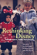 Rethinking Disney : Private Control, Public Dimensions
