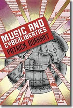 Music and Cyberliberties : Music/Culture (Hardcover) - Patrick Burkart