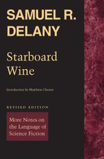 Starboard Wine : More Notes on the Language of Science Fiction - Samuel R. Delany