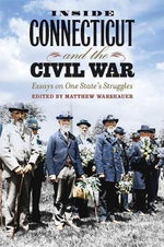 Inside Connecticut and the Civil War : Essays on One State's Struggles