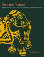 Solkattu Manual : An Introduction to the Rhythmic Language of South Indian Music - David P. Nelson