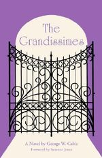 The Grandissimes : A Novel - George Washington Cable