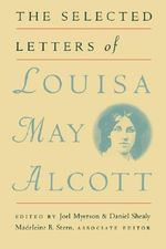 The Selected Letters of Louisa May Alcott - Louisa May Alcott