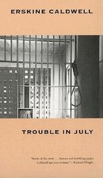 Trouble in July - Erskine Caldwell
