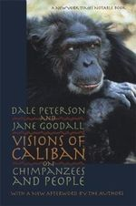 Visions of Caliban : On Chimpanzees and People - Dale Peterson