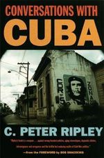 Conversations with Cuba - C.Peter Ripley