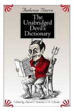The Unabridged Devil's Dictionary - Ambrose Bierce