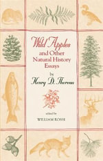 Wild Apples and Other Natural History Essays : A North American Guide - Henry David Thoreau