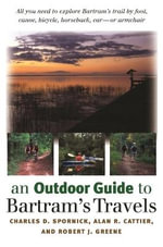 An Outdoor Guide to Bartram's Travels - Charles D. Spornick