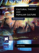 Cultural Theory and Popular Culture : An Introduction - Reader in Cultural Studies John Storey