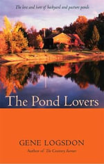 The Pond Lovers : Miniature Editions - Gene Logsdon