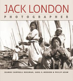 Jack London : Photographer - Jeanne Campbell Reesman