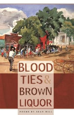Blood Ties and Brown Liquor - Sean Hill