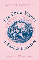 The Child Figure in English Literature - Robert Pattison