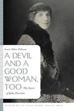 A Devil and a Good Woman, Too : The Lives of Julia Peterkin - Susan Millar Williams