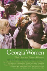 Georgia Women: Volume 2 : Their Lives and Times