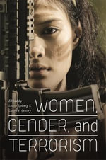 Women, Gender and Terrorism : Studies in Security and International Affairs Ser.