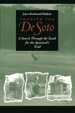 Looking for de Soto : A Search Through the South for the Spaniard's Trail - Joyce Rockwood Hudson
