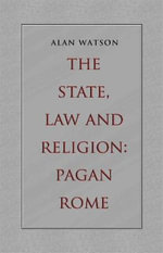 The State, Law and Religion : Pagan Rome - Professor Alan Watson