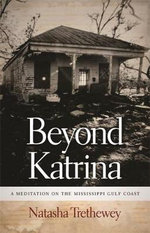 Beyond Katrina : A Meditation on the Mississippi Gulf Coast - Natasha Trethewey
