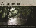 Altamaha : A River and Its Keeper - James Holland