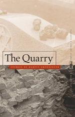 The Quarry : Flannery O'Connor Award for Short Fiction - Harvey Grossinger