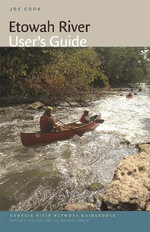 Etowah River User's Guide : 12th Edition - Joe Cook