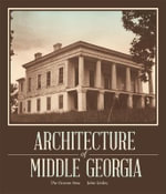Architecture of Middle Georgia : The Oconee Area - John Linley