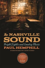 The Nashville Sound : Bright Lights and Country Music - MR Paul Hemphill