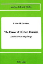 The Career of Herbert Rosinski : An Intellectual Pilgrimage - Richard P Stebbins