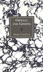 Orwell and Gissing - Mark Connelly