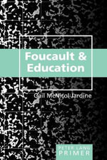 Foucault and Education : Changing Negative Attitudes towards Classmates wit... - Gail McNicol Jardine