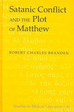 Satanic Conflict and the Plot of Matthew - Robert Charles Branden