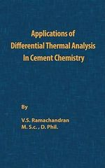 Application of Differential Thermal Analysis in Cement Chemistry : Unlocking the Mystery of Human Nature - V. S. Ramachandran