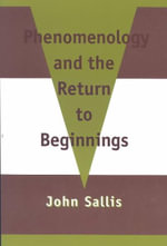 Phenomenology and the Return to Beginnings - John Sallis